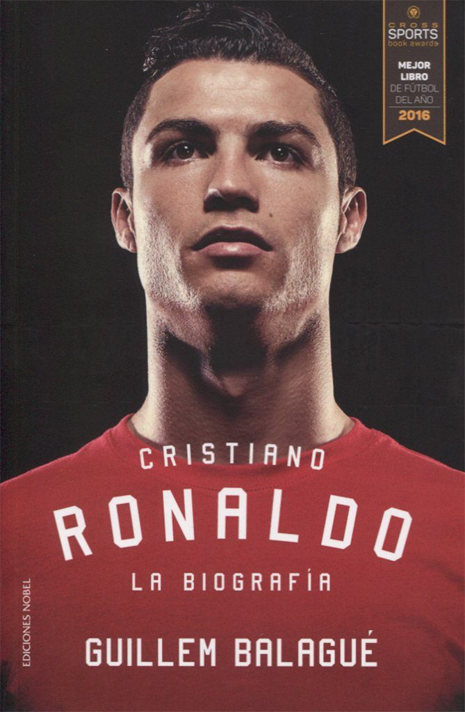 Cristiano Ronaldo. La Biografía de Guillem Balagué