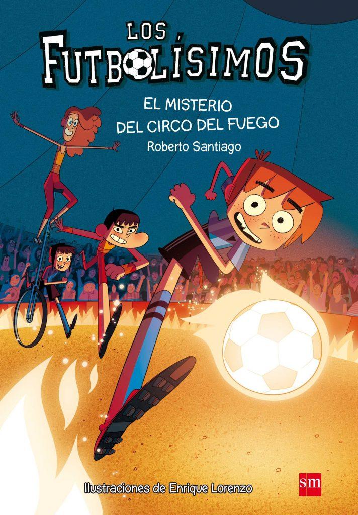Futbolísimos 8 - El Misterio del Circo del Fuego