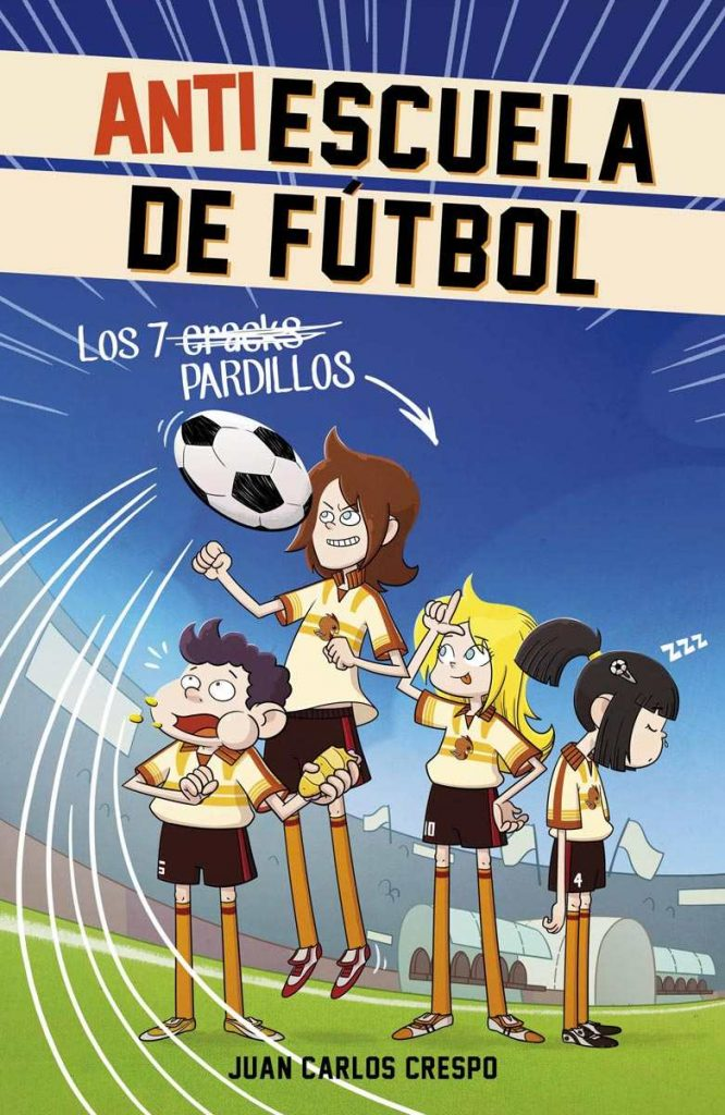 Antiescuela de Fútbol 1: Los 7 Pardillos
